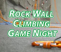 Rock Wall Climbing Game Night [VIDEO]