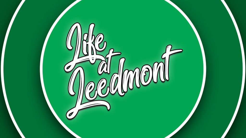 LIFE AT LEEDMONT EPISODE ONE